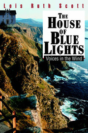 The House of Blue Lights: Voices in the Wind by Lois Ruth Scott image