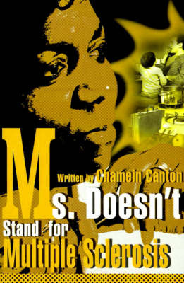 Ms. Doesn't Stand for Multiple Sclerosis by Chamein T. Canton image