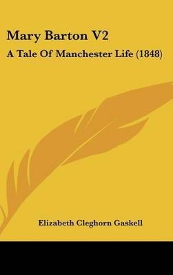 Mary Barton V2: A Tale Of Manchester Life (1848) by Elizabeth Cleghorn Gaskell image