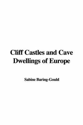 Cliff Castles and Cave Dwellings of Europe by (Sabine Baring-Gould