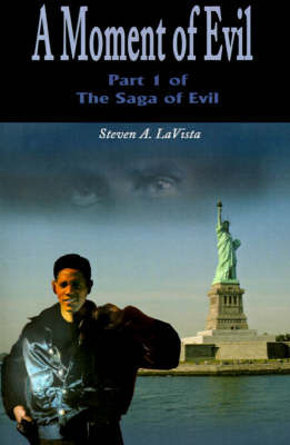 A Moment of Evil by Steven A. LaVista