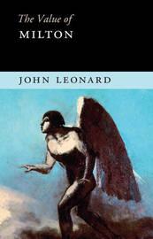 The Value of Milton by John Leonard image