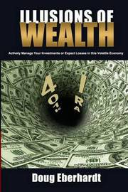 Illusions of Wealth by Doug Eberhardt