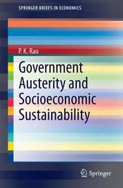 Government Austerity and Socioeconomic Sustainability by P.K. Rao