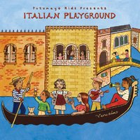 Putumayo Kids Presents: Italian Playground by Various Artists