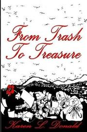 From Trash to Treasure by Karen L. Donald