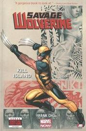 Savage Wolverine - Volume 1: Kill Island (marvel Now) by Frank Cho