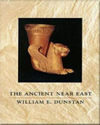 The Ancient Near East by William E. Dunstan image