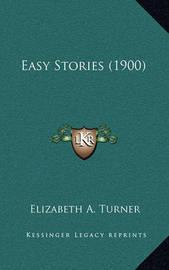 Easy Stories (1900) by Elizabeth A Turner