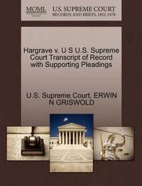 Hargrave V. U S U.S. Supreme Court Transcript of Record with Supporting Pleadings by Erwin N. Griswold