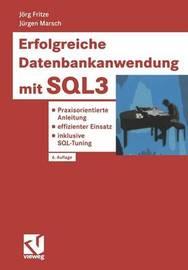 Erfolgreiche Datenbankanwendung Mit Sql3 by Jorg Fritze