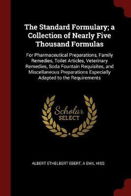 The Standard Formulary; A Collection of Nearly Five Thousand Formulas by Albert Ethelbert Ebert image