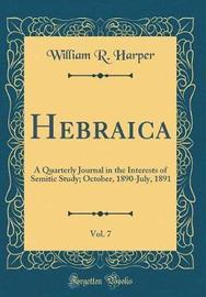 Hebraica, Vol. 7 by William R Harper image