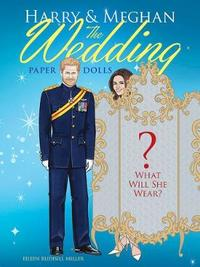 Harry and Meghan The Wedding Paper Dolls by Eileen Miller