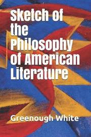 Sketch of the Philosophy of American Literature by Greenough White image