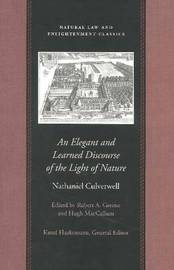 An Elegant and Learned Discourse of the Light of Nature by Nathaniel Culverwell image