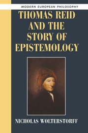 Thomas Reid and the Story of Epistemology by Nicholas Wolterstorff