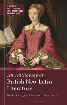 An Anthology of British Neo-Latin Literature by Gesine Manuwald