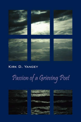 Passion of a Grieving Poet by Kirk D Yancey image