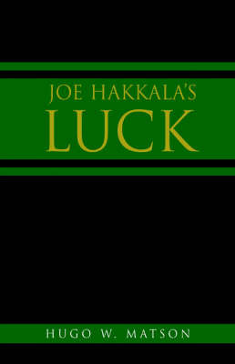 Joe Hakkala's Luck by Hugo , W. Matson image