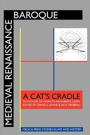 Medieval Renaissance Baroque: A Cat's Cradle in Honor of Marilyn Aronberg Lavin