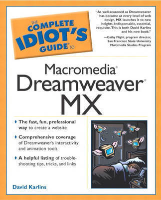 The Complete Idiot's Guide to Macromedia Dreamweaver 5 by David Karlins