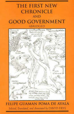 The First New Chronicle and Good Government, Abridged by Felipe Guaman Poma de Ayala