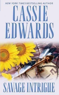 Savage Intrigue by Cassie Edwards