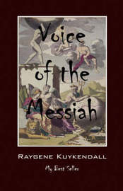 Voice of the Messiah: My Best Seller by Raygene Kuykendall image