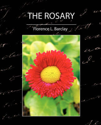 The Rosary by L Barclay Florence L Barclay
