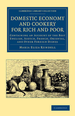 Domestic Economy, and Cookery, for Rich and Poor by Maria Eliza Rundell