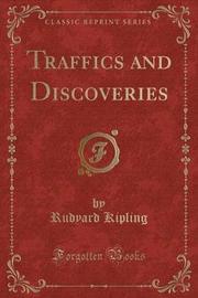 Traffics and Discoveries (Classic Reprint) by Rudyard Kipling