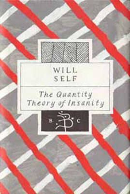 The Quantity Theory of Insanity by Will Self image