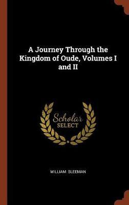 A Journey Through the Kingdom of Oude, Volumes I and II by William Sleeman image