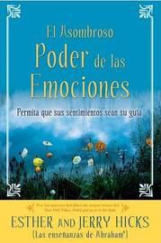 El Asombroso Poder de las Emociones by Esther Hicks