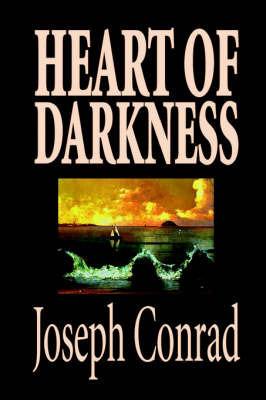 Heart of Darkness by Joseph Conrad, Fiction, Classics, Literary by Joseph Conrad
