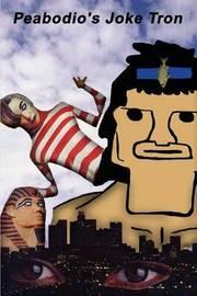 Peabodio's Joke Tron by Peabodio