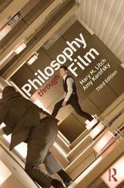 Philosophy through Film by Mary M. Litch