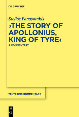"""The Story of Apollonius, King of Tyre"" by Stelios Panayotakis"