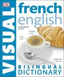 French-English Bilingual Visual Dictionary by DK