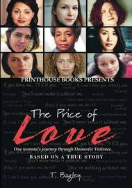 The Price of Love; One Woman's Journey Through Domestic Violence. by Tanisha M Bagley