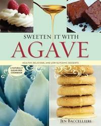 Sweeten It with Agave by Jen Baccellieri