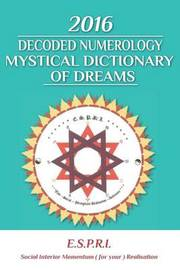 2016 Decoded Numerology Mystical Dictionary of Dreams by Pierre Dumas