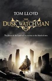 The Dusk Watchman by Tom Lloyd