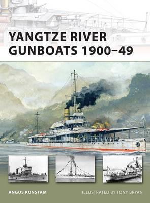 Yangtze River Gunboats 1900-47 by Angus Konstam