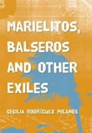 Marielitos, Balseros And Other Exiles by Cecilia Rodriguez Milanes image