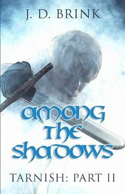 Among the Shadows by J D Brink