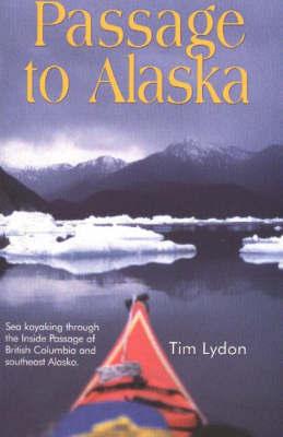 Passage to Alaska by Tim Lydon