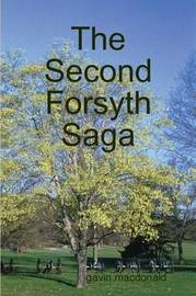 The Second Forsyth Saga by gavin macdonald