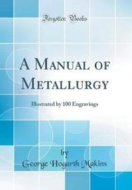 A Manual of Metallurgy by George Hogarth Makins image